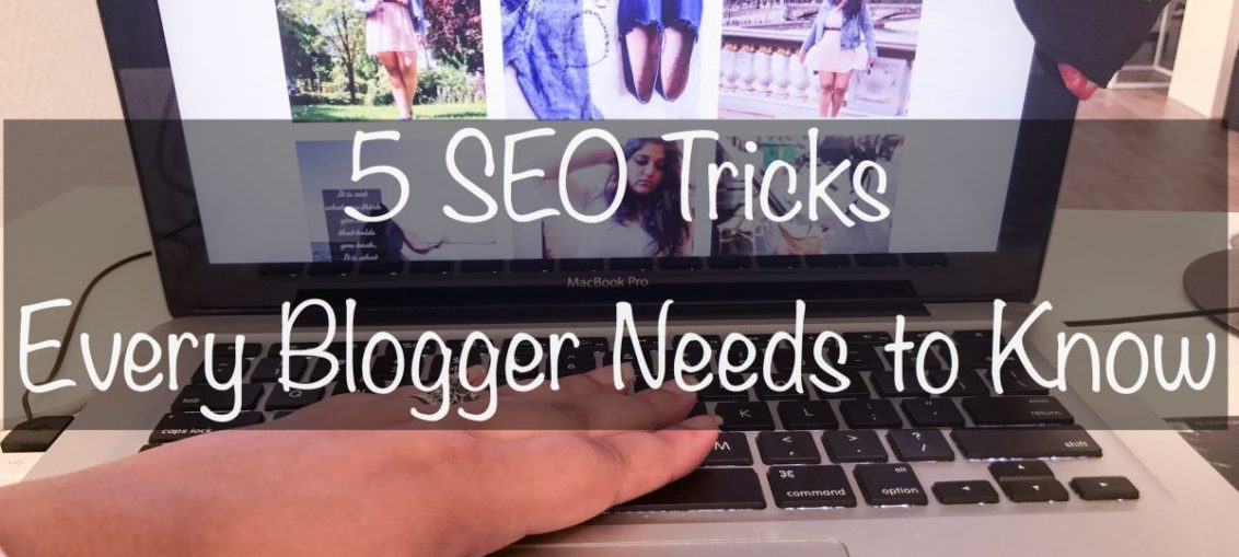 5 SEO tricks every blogger needs to know