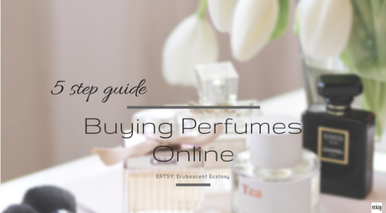 5 step guide to buying perfumes online