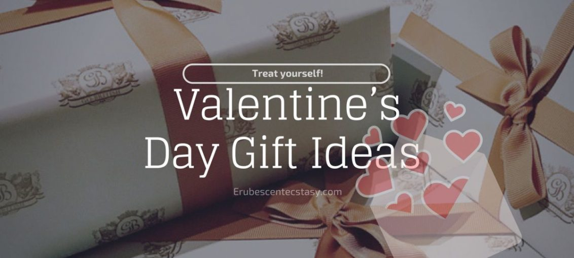 Valentine's Day Gift Ideas to treat yourself!