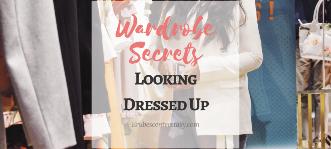 5 Wardrobe secrets to always look dressed up